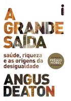 GRANDE SAÍDA, A - SAÚDE RIQUEZA E AS ORIGENS DAS DESIGUALDADES