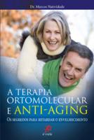TERAPIA ORTOMOLECULAR E ANTI-AGING, A - 1ª