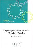 ORGANIZAÇÃO E GESTÃO DA ESCOLA - TEORIA E PRÁTICA
