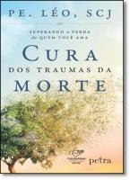 CURA DOS TRAUMAS DA MORTE