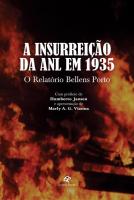 INSURREIÇÃO DA ANL EM 1935, A - O RELATÓRIO BELLENS PORTO