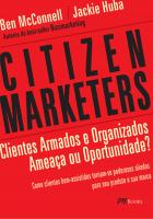 CITIZEN MARKETERS - CLIENTES ARMADOS E ORGANIZADOS - AMEACA OU OPORTUNIDADE?