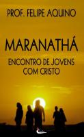 MARANATHA - ENCONTRO DE JOVENS COM CRISTO