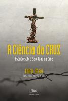 A CIÊNCIA DA CRUZ - ESTUDO SOBRE SÃO JOÃO DA CRUZ