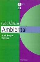 (BIO)ÉTICA AMBIENTAL