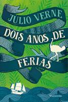 DOIS ANOS DE FÉRIAS (COLEÇÃO CLÁSSICOS DA LITERATURA UNIVERSAL)