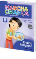 MARCHA CRIANÇA - ENSINO RELIGIOSO - 5º ANO