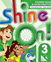 SHINE ON! 3 SB WITH ONLINE EXTRA PRACTICE - 1ST ED