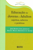 EDUCACAO DE JOVENS E ADULTOS SUJEITOS, SABERES E PRATICAS