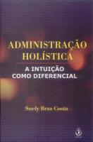 ADMINISTRACAO HOLISTICA - A INTUICAO COMO DIFERENCIAL