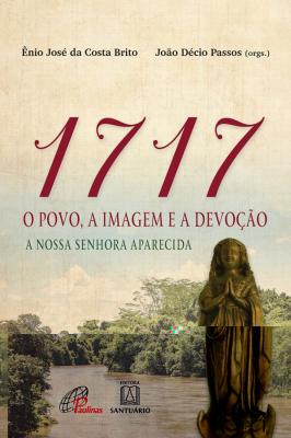 1717 O POVO A IMAGEM E A DEVOÇÃO - A NOSSA SENHORA APARECIDA