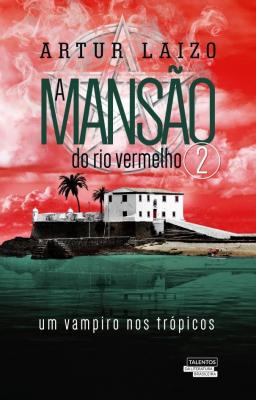 A MANSÃO DO RIO VERMELHO - Vol. 2