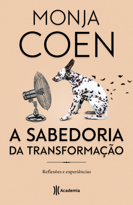 A SABEDORIA DA TRANSFORMAÇÃO - REFLEXÔES E EXPERIÊNCIAS