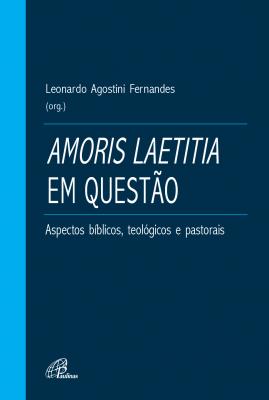 AMORIS LAETITIA EM QUESTÃO