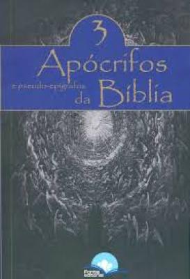 APÓCRIFOS E PSEUDO EPÍGRAFOS DA BÍBLIA - VOLUME 3