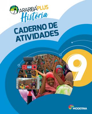 ARARIBÁ PLUS HISTÓRIA - 9º ANO - CADERNO DE ATIVIDADES