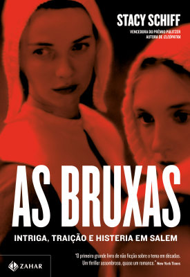AS BRUXAS - INTRIGA, TRAIÇÃO E HISTERIA EM SALEM