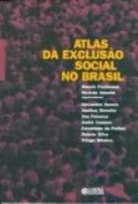 ATLAS DA EXCLUSAO SOCIAL NO BRASIL - VOL. 01