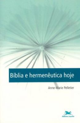 BÍBLIA E HERMENÊUTICA HOJE