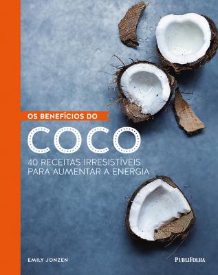 BENEFÍCIOS DO COCO, OS