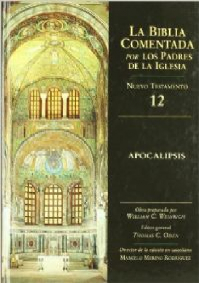 BIBLIA COMENTADA POR LOS PADRES DE LA IGLESIA, LA NT 12 - APOCALIPSIS