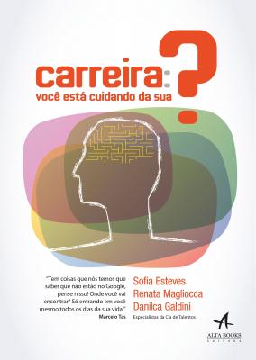 CARREIRA: VOCÊ ESTÁ CUIDADANDO DA SUA?