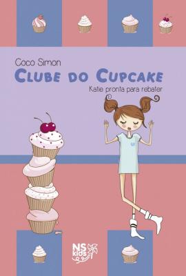 CLUBE DO CUPCAKE - KATIE PRONTA PARA REBATER - Vol. 5