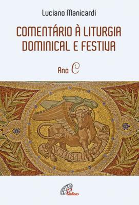 COMENTÁRIO À LITURGIA DOMINICAL E FESTIVA - ANO C