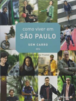 COMO VIVER EM SÃO PAULO SEM CARRO - 2014