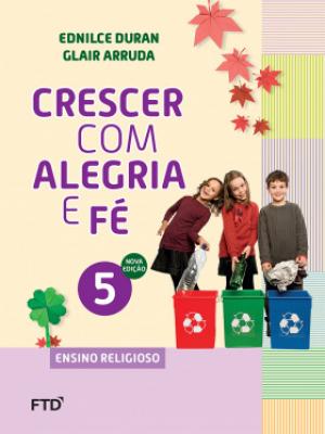 CONJUNTO CRESCER COM ALEGRIA E FÉ 5º ANO