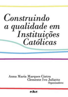 CONSTRUINDO A QUALIDADE EM INSTITUIÇÕES CATÓLICAS