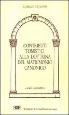 CONTRIBUTI TOMISTICI ALLA DOTTRINA DEL MATRIMONIO CANONICO