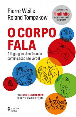 CORPO FALA - A LINGUAGEM SILENCIOSA DA COMUNICAÇÃO NÃO VERBAL