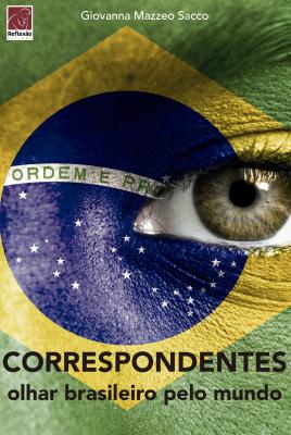 CORRESPONDENTES - UM OLHAR BRASILEIRO PELO MUNDO