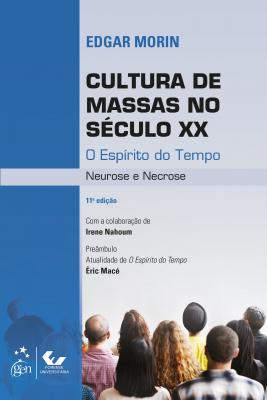 CULTURA DE MASSAS NO SÉCULO XX - O ESPÍRITO DO TEMPO - NEUROSE E NECROSE