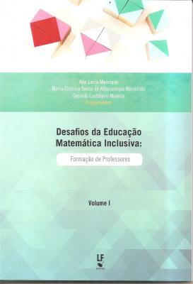 DESAFIOS DA EDUCAÇÃO MATEMÁTICA INCLUSIVA - FORMAÇÃO DE PROFESSORES
