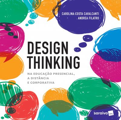DESIGN THINKING NA EDUCAÇÃO PRESENCIAL, À DISTÂNCIA E CORPORATIVA