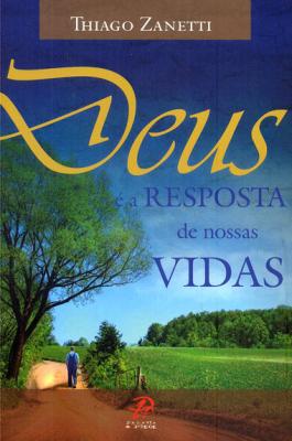 DEUS E A RESPOSTA DE NOSSAS VIDAS