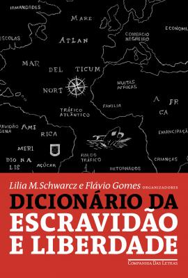 DICIONÁRIO DA ESCRAVIDÃO E LIBERDADE - 50 TEXTOS CRÍTICOS