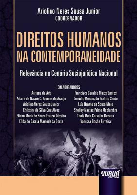 DIREITOS HUMANOS NA CONTEMPORANEIDADE - RELEVÂNCIA NO CENÁRIO SOCIOJURÍDICO NACIONAL