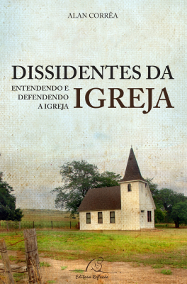DISSINDENTES DA IGREJA