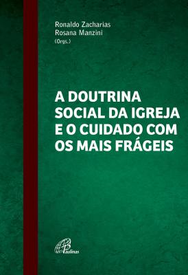 DOUTRINA SOCIAL DA IGREJA E O CUIDADO COM OS MAIS FRÁGEIS, A