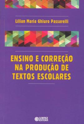 ENSINO E CORRECAO NA PRODUCAO DE TEXTOS ESCOLARES