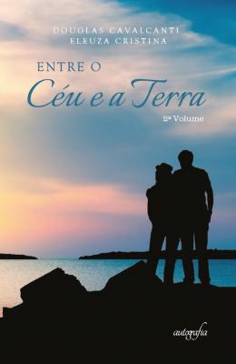 ENTRE O CÉU E A TERRA - VOLUME 2