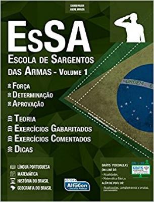 ESSA - ESCOLA DE SARGENTOS DAS ARMAS - VOL. 1