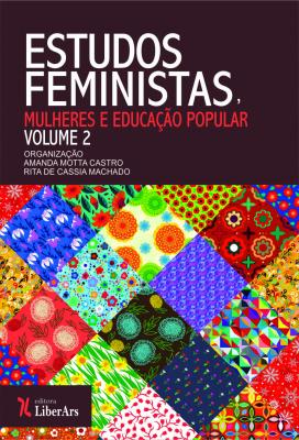 ESTUDOS FEMINISTAS, MULHERES E EDUCAÇÃO POPULAR - VOLUME 2