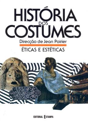ETICAS E ESTETICAS - HISTORIAS DOS COSTUMES VOL.7