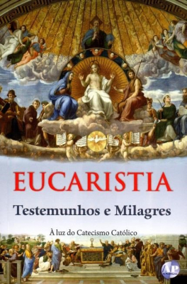 EUCARISTIA, A: TESTEMUNHOS E MILAGRES - 1º