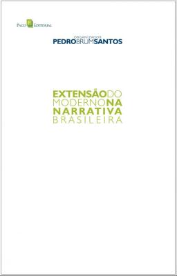 EXTENSÃO DO MODERNO NA NARRATIVA BRASILEIRA
