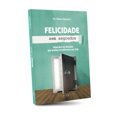 FELICIDADE SEM SEGREDOS